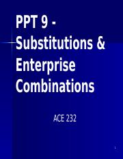 PPT 9 Substitutions & Enterprise Combinations.pptx