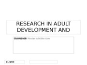 9.04.08 RESEARCH IN ADULT DEVELOPMENT AND AGING