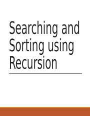 Lecture Slides 21 - Searching and Sorting using Recursion.pptx