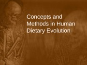 Concepts and Methods in Human Dietary Evolution