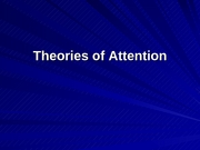 Lecture_4-_Theories_of_Attention