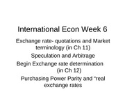 Week 6 Exchange rates and Parities