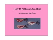 How to make a love Bird - Student Presentation Assignment