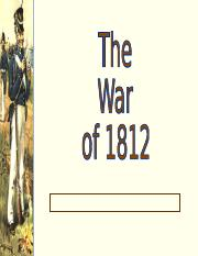C7 - War of 1812 and Nationalism.ppt