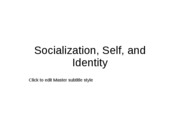 soc -- socialization,_self,_and_identity powerpoint