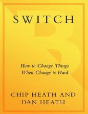 Switch_ How to Change Things Wh - Heath, Chip.pdf