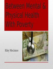 Correlations Between Mental & Physical Health With Poverty.pptx