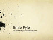 Ernie and Pyle PPT