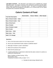 lab report caloric content of food Dividing the resulting energy value by grams of food burned gives the energy content (in j/g) objectives in this experiment, you will • use a computer to measure temperature • use a computer to analyze data • use a balance • determine energy content • compare the energy content of different foods materials.