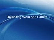 11 - Balancing Work and Family