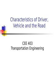 CEE+403_Topic+2_Characteristics+of+Driver-Vehicle-Road (1).pptx
