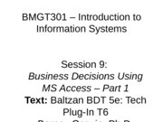 Session 9 BMGT301 - Fall 2013 -Bus Decisions Using Access Pt 1-rev 2
