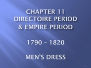 Chapter 11 - Directoire  Empire - Men  Children - Students.ppt
