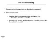 Broadcast routing notes