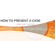 HOW TO PRESENT A CASE