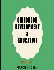 HSCI 340_Childhood Development and Education -March 14 2016