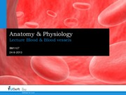 A&P Lecture 3.1 - Blood & Bloodvessels
