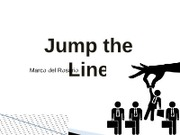 Final Powerpoint - Jump the Line