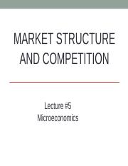 Lecture #5, Market Structure and Competition.ppt