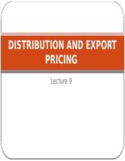 Lecture 9 - Distribution and Export Pricing.pptx