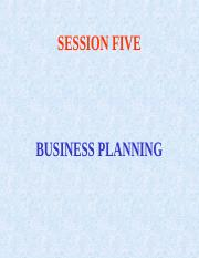 SESSION FIVE BUSINESS PLANNING