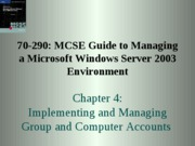 Chp04 - Implementing and Managing Group and Computer Accounts