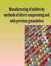 Lecture 13. Manufacturing of tablets by methods of direct compressing and with previous granulation.
