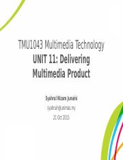 TMU1043_Multimedia_Technology_-_Unit_11_Delivering_Multimedia_Product