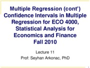 Lecture 11 Prof. Arkonac's Slides (Ch 7.3 - 7.6)  for ECO 4000