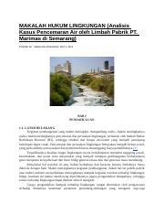 Makalah Hukum Lingkungan Docx Makalah Hukum Lingkungan Analisis Kasus Pencemaran Air Oleh Limbah Pabrik Pt Marimas Di Semarang Posted By Widhi S Course Hero