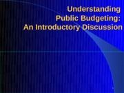 Lecture-1-Understanding+Public+Budgeting