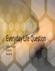 Everyday Life Question #1