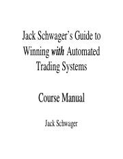 Jack Schwager's Guide to Winning with Automated Trading Systems (Part 1 and Part 2).pdf