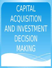 CAPITAL-ACQUISITION-AND-INVESTMENT-DECISION-MAKING.pptx