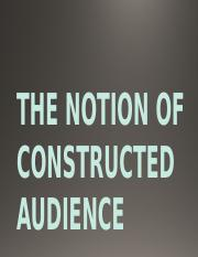 13.-THE-NOTION-OF-CONSTRUCTED-AUDIENCES.pptx