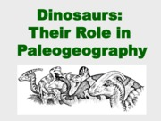21. Dinosaurs and Paleogeography