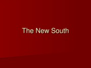 Lecture 3 - The New South