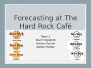 Forecasting at Hard Rock Cafe - Copy.pptx