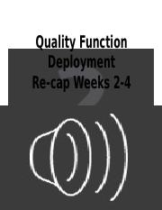 P371-Quality Function Deployment - Weeks 2-4 Recap