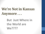 We're Not in Kansas Anymore