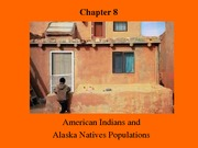 Chapter 8 American Indians and Alaskan Natives Populations
