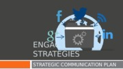 Engagement Strategies Presentation- Communications Plan