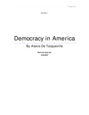 tocquevilles view on american democracy Alexis de tocqueville - democracy in america do you think an american would have had the same unbiased views alexis de tocqueville believes that democratic.