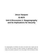 IS-4670 Unit 6 Discussion 1 Steganography and Its Implications for Security