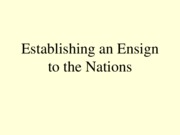 7--History--Establishing an Ensign to the Nations