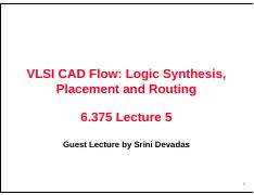 VLSI CAD Flow-Logic Synthesis Placement and Routing