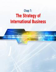 Chap07 - The Strategy of International Business