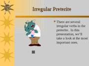 Cap3-More on the preterite - irregular verbs