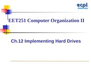 EET251 Lecture 2-Ch.12 Implementing Hard Drives