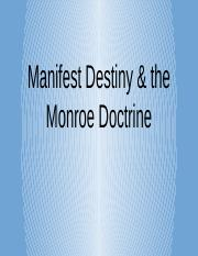 Manifest Destiny & the Monroe Doctrine.pptx